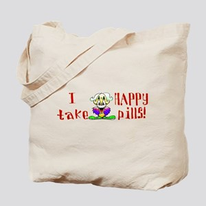 I take 'HAPPY' pills -  Tote Bag